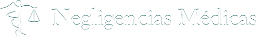 Negligencias Medicas | Demandas por Negligencias Médicas, Negligencias Médicas Frecuentes
